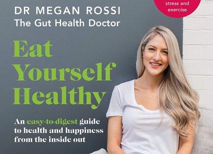 Dr Megan Rossi Eat Yourself Healthy.jpg