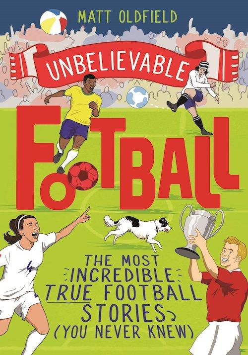 Unbelieveable Football cover Matt Oldfield (1).jpg
